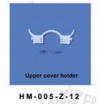 Walkera (HM-005-Z-12) Upper Cover holder